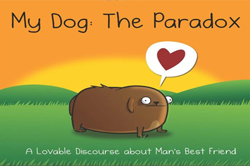 My Dog: The Paradox - lovable discourse about man's best friend