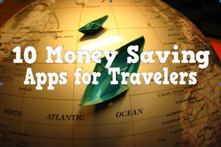 Top ten apps for traveling and saving money on the trip