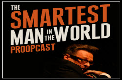 The Smartest Man in the World podcast by Greg Proops